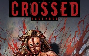 Comics - Crossed: Badlands Wallpapers and Backgrounds ID : 432855